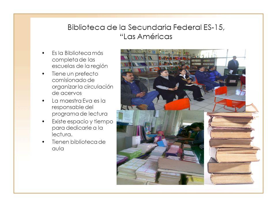 Biblioteca de la Secundaria Federal ES-15, Las Américas Es la Biblioteca más completa de las escuelas de la región Tiene un prefecto comisionado de or