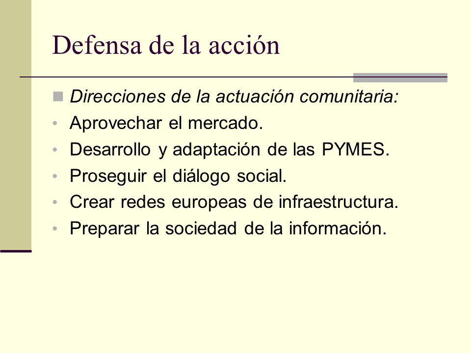 Defensa de la acción Direcciones de la actuación comunitaria: Aprovechar el mercado. Desarrollo y adaptación de las PYMES. Proseguir el diálogo social