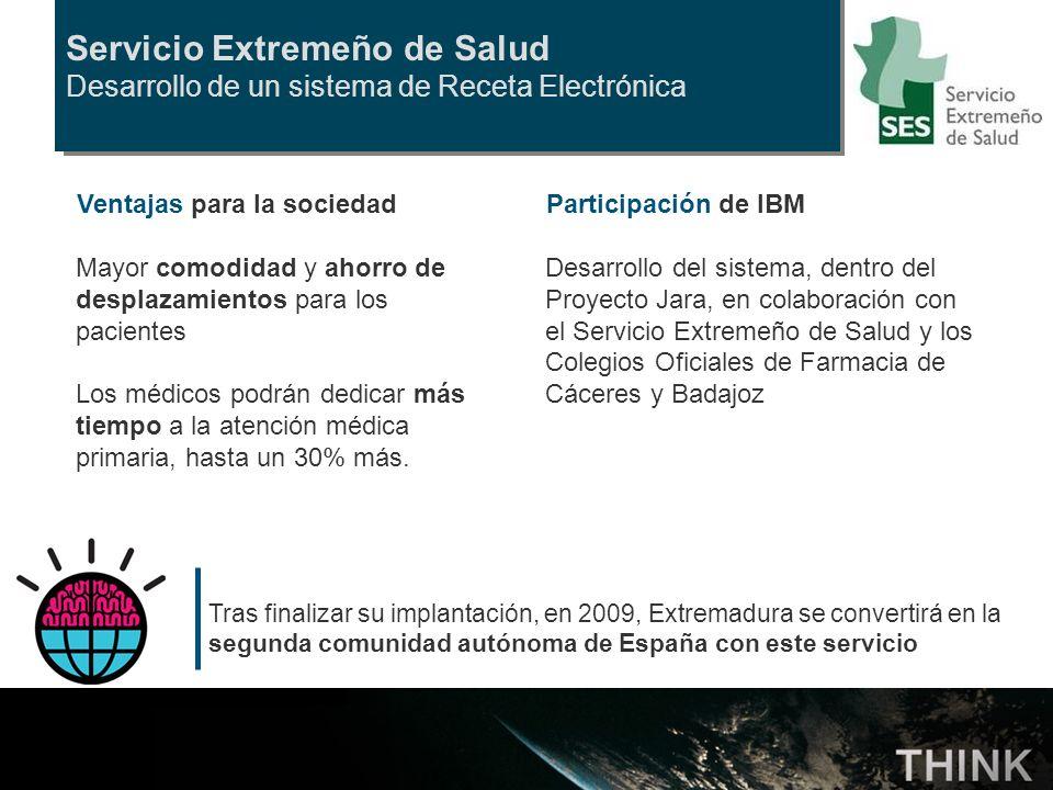Servicio Extremeño de Salud Desarrollo de un sistema de Receta Electrónica Participación de IBM Desarrollo del sistema, dentro del Proyecto Jara, en c