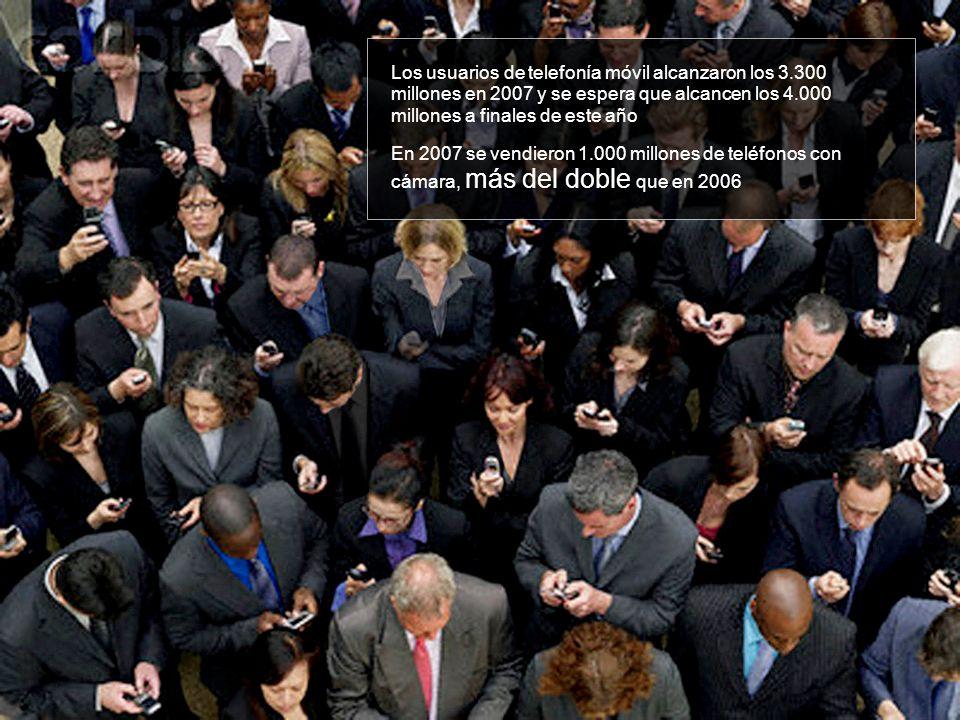 Los usuarios de telefonía móvil alcanzaron los 3.300 millones en 2007 y se espera que alcancen los 4.000 millones a finales de este año En 2007 se ven