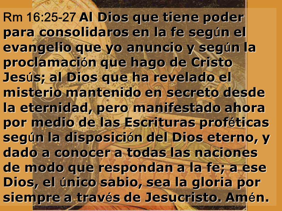 Cantaré eternamente el amor del Señor. El me dirá: «Tú eres mi padre, mi Dios, la roca que me salva». Mi amor hacia él será eterno, y mi alianza con é