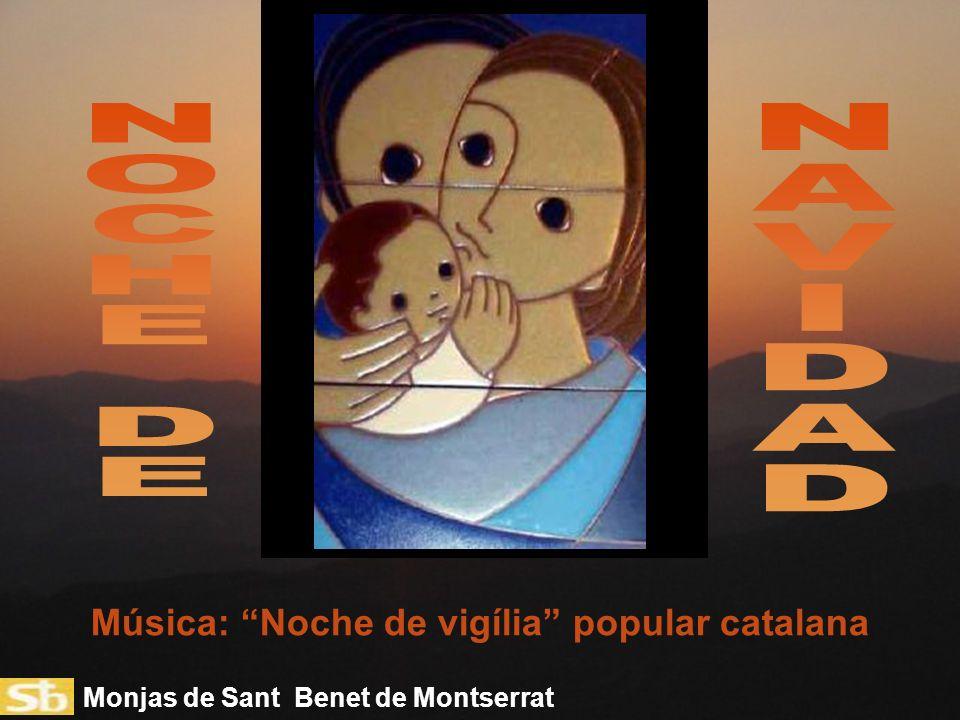 Monjas de Sant Benet de Montserrat Música: Noche de vigília popular catalana