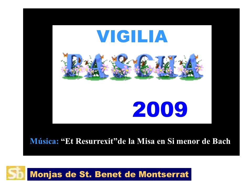 VIGILIA 2009 Música: Et Resurrexitde la Misa en Si menor de Bach Monjas de St. Benet de Montserrat