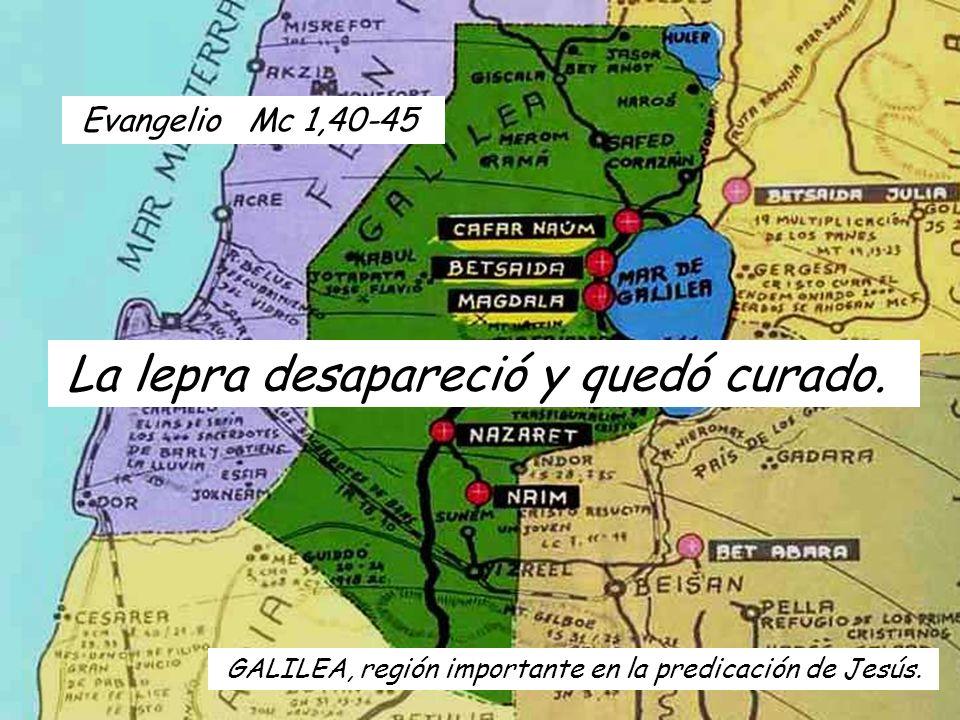 GALILEA, región importante en la predicación de Jesús.