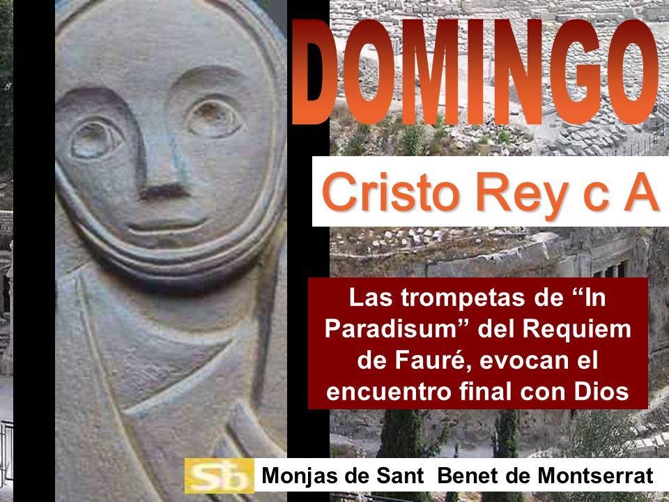 Las trompetas de In Paradisum del Requiem de Fauré, evocan el encuentro final con Dios Monjas de Sant Benet de Montserrat Cristo Rey c A