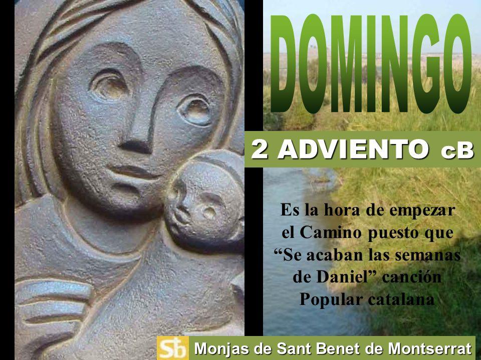 2 ADVIENTO cB Monjas de Sant Benet de Montserrat Es la hora de empezar el Camino puesto que Se acaban las semanas de Daniel canción Popular catalana
