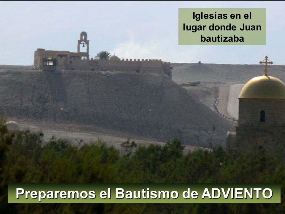 Iglesias en el lugar donde Juan bautizaba Preparemos el Bautismo de ADVIENTO