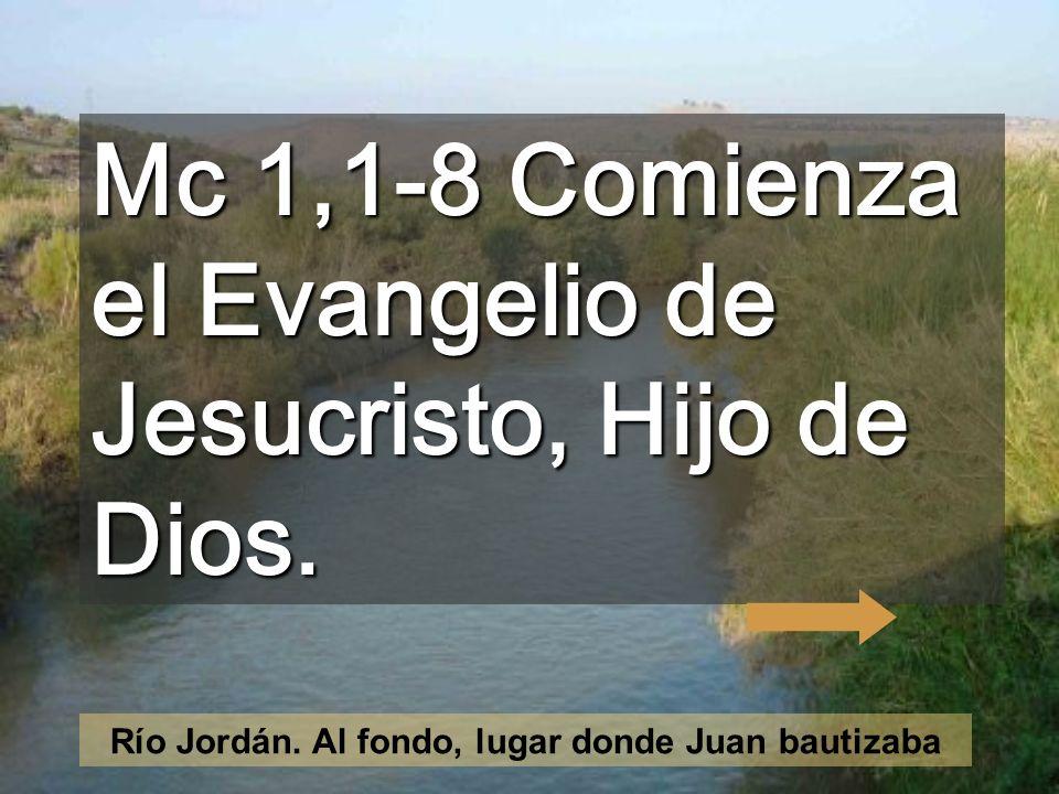 Mc 1,1-8 Comienza el Evangelio de Jesucristo, Hijo de Dios.