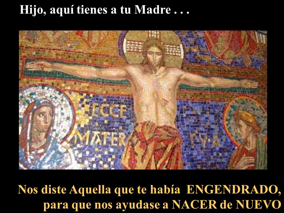 Mujer, aquí tienes a Tu Hijo... En esta nueva MATERNIDAD, Tampoco el hijo ha nacido por voluntad humana, sino de Dios