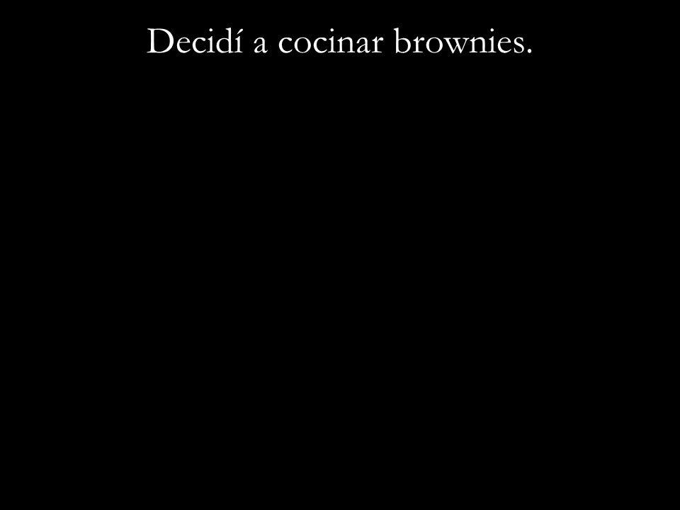 Decidí a cocinar brownies.