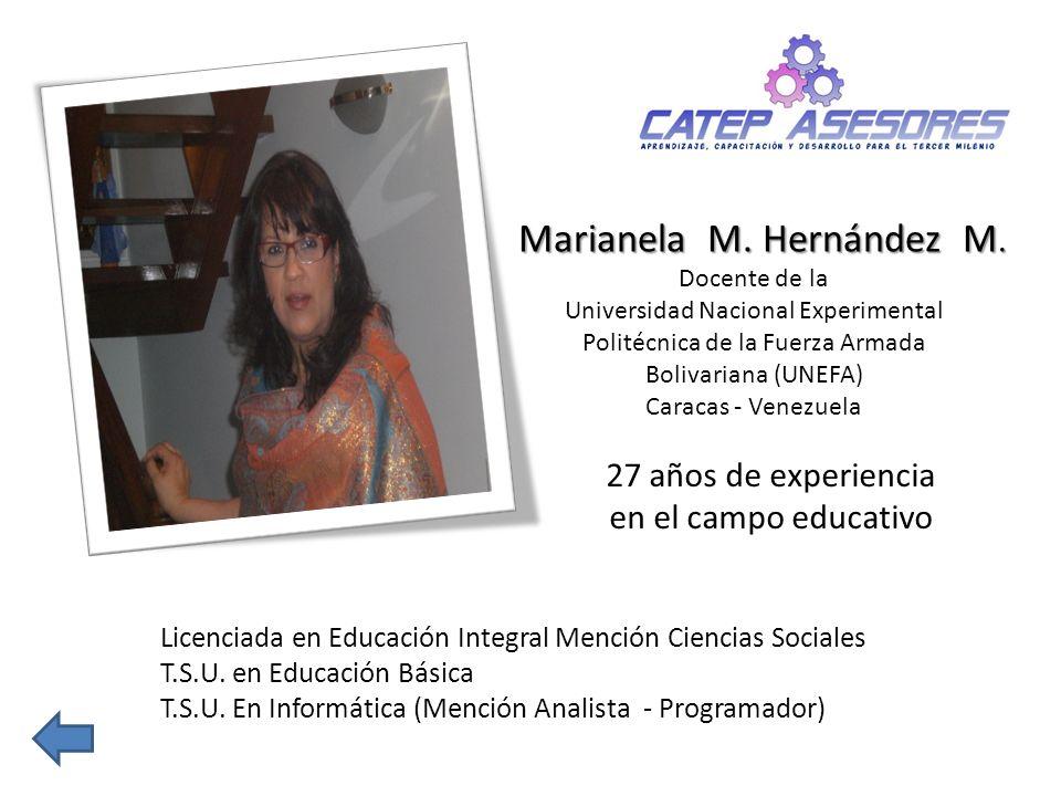Marianela M. Hernández M. Docente de la Universidad Nacional Experimental Politécnica de la Fuerza Armada Bolivariana (UNEFA) Caracas - Venezuela Lice