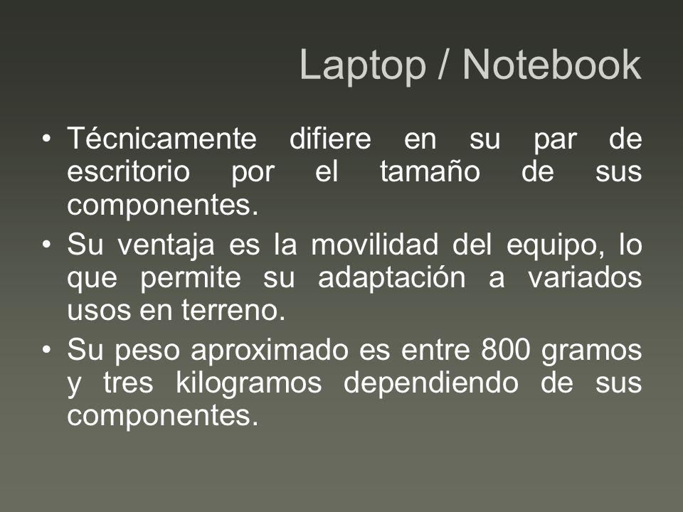Laptop / Notebook Técnicamente difiere en su par de escritorio por el tamaño de sus componentes.