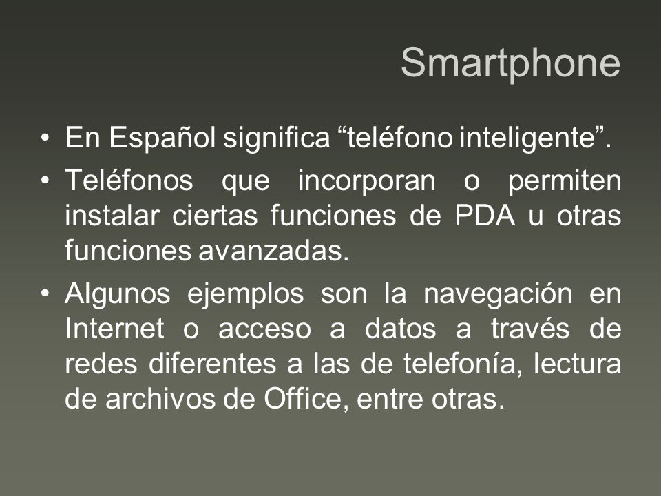 Smartphone En Español significa teléfono inteligente.