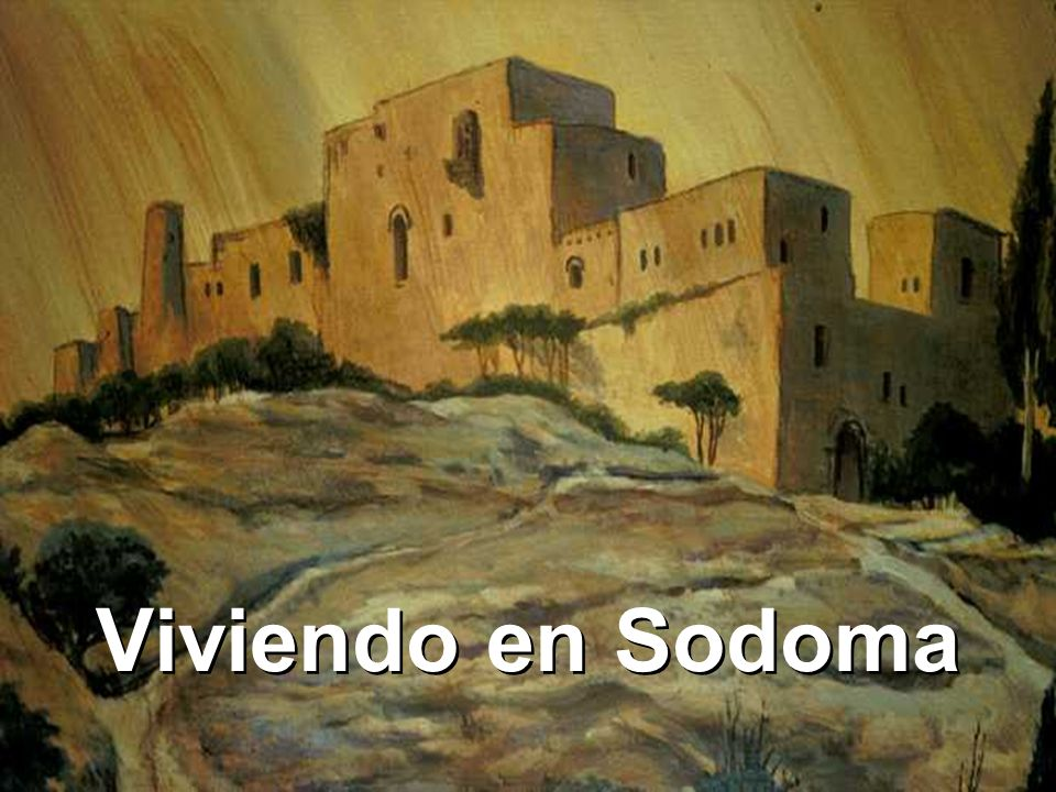 Viviendo en Sodoma