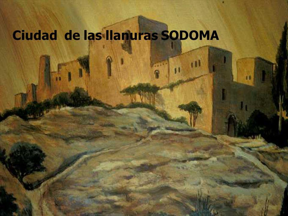 Entonces la serpiente dijo a la mujer: NO MORIREIS Gen. 3:4 Ciudad de las llanuras SODOMA