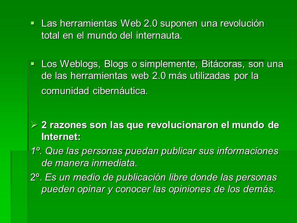 Las herramientas Web 2.0 suponen una revolución total en el mundo del internauta. Las herramientas Web 2.0 suponen una revolución total en el mundo de
