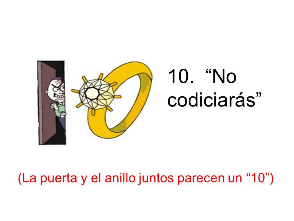 10. No codiciarás (La puerta y el anillo juntos parecen un 10) 10 th – Codiciar