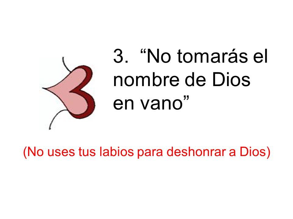 4. Recuerda el día de reposo (No descuides las cosas de Dios) 4 th – Sabado