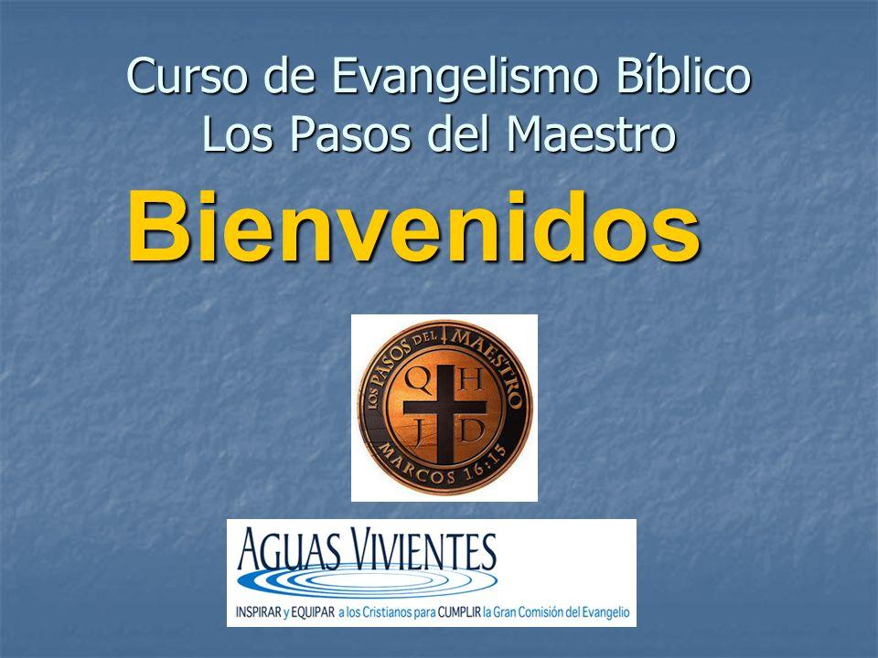 Curso de Evangelismo Bíblico Los Pasos del Maestro Bienvenidos