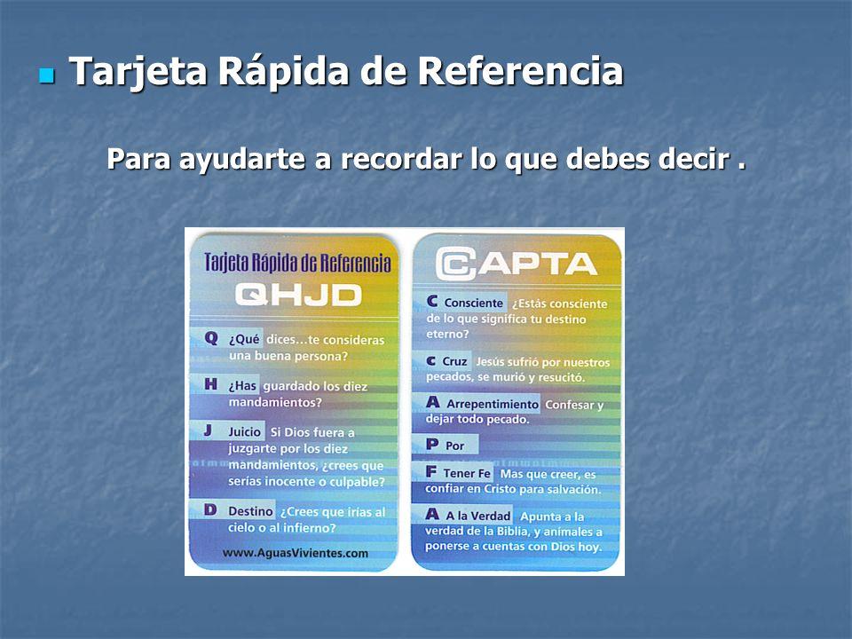 Tarjeta Rápida de Referencia Tarjeta Rápida de Referencia Para ayudarte a recordar lo que debes decir.