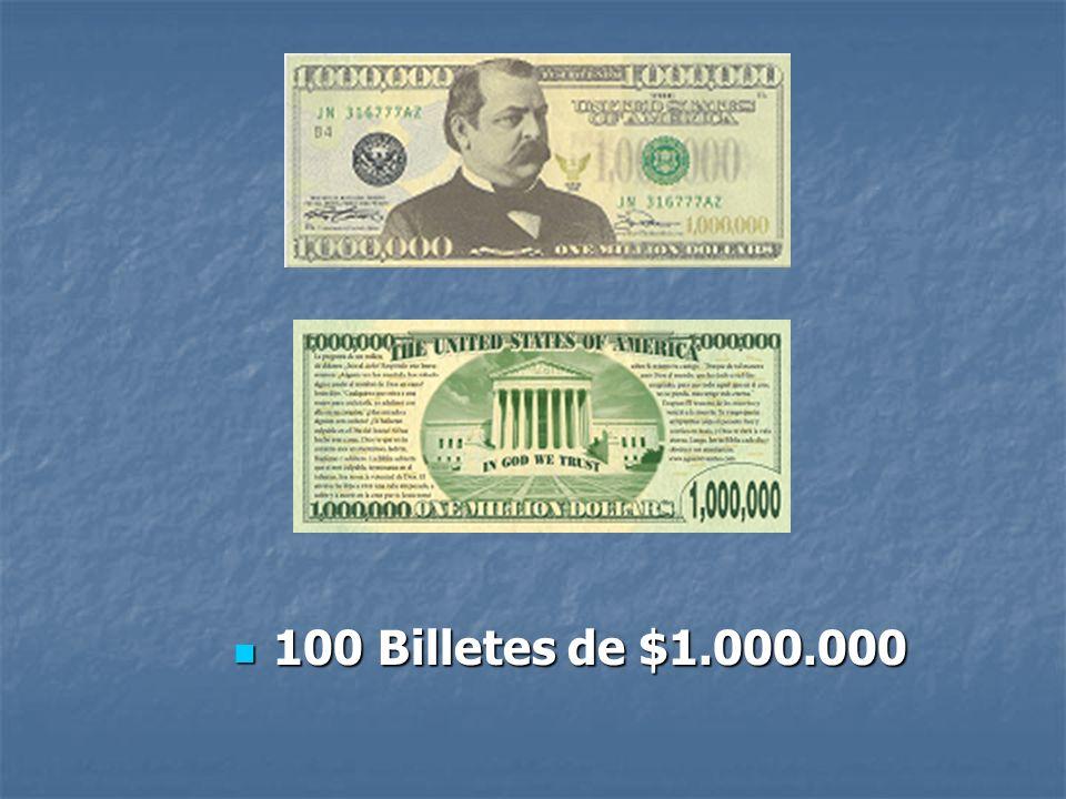 100 Billetes de $1.000.000 100 Billetes de $1.000.000