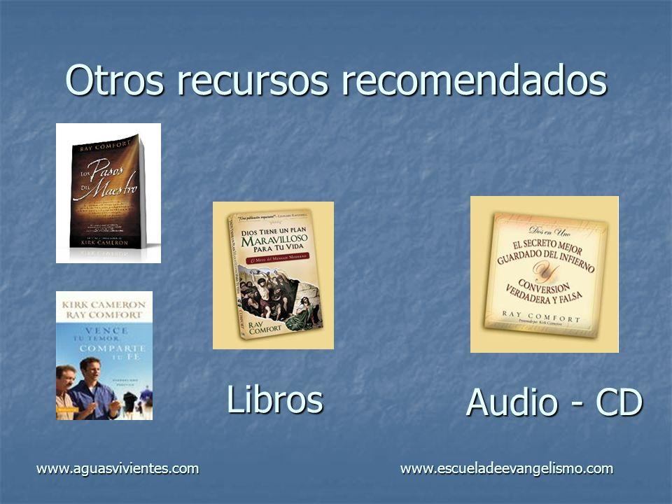 Otros recursos recomendados Libros Audio - CD www.aguasvivientes.comwww.escueladeevangelismo.com