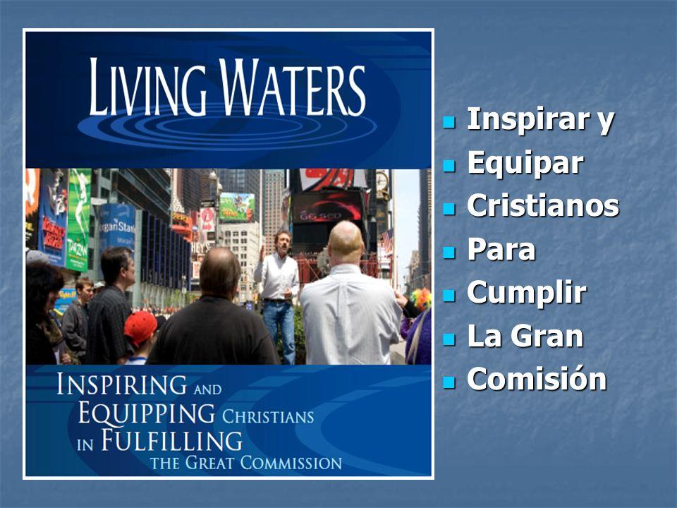 Inspirar y Inspirar y Equipar Equipar Cristianos Cristianos Para Para Cumplir Cumplir La Gran La Gran Comisión Comisión