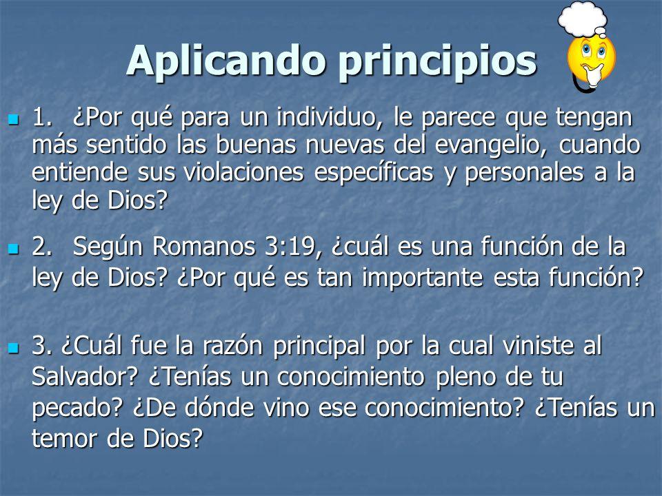 1.¿Por qué para un individuo, le parece que tengan más sentido las buenas nuevas del evangelio, cuando entiende sus violaciones específicas y personal