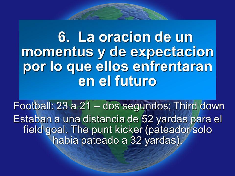 Slide 8 6. La oracion de un momentus y de expectacion por lo que ellos enfrentaran en el futuro 6. La oracion de un momentus y de expectacion por lo q
