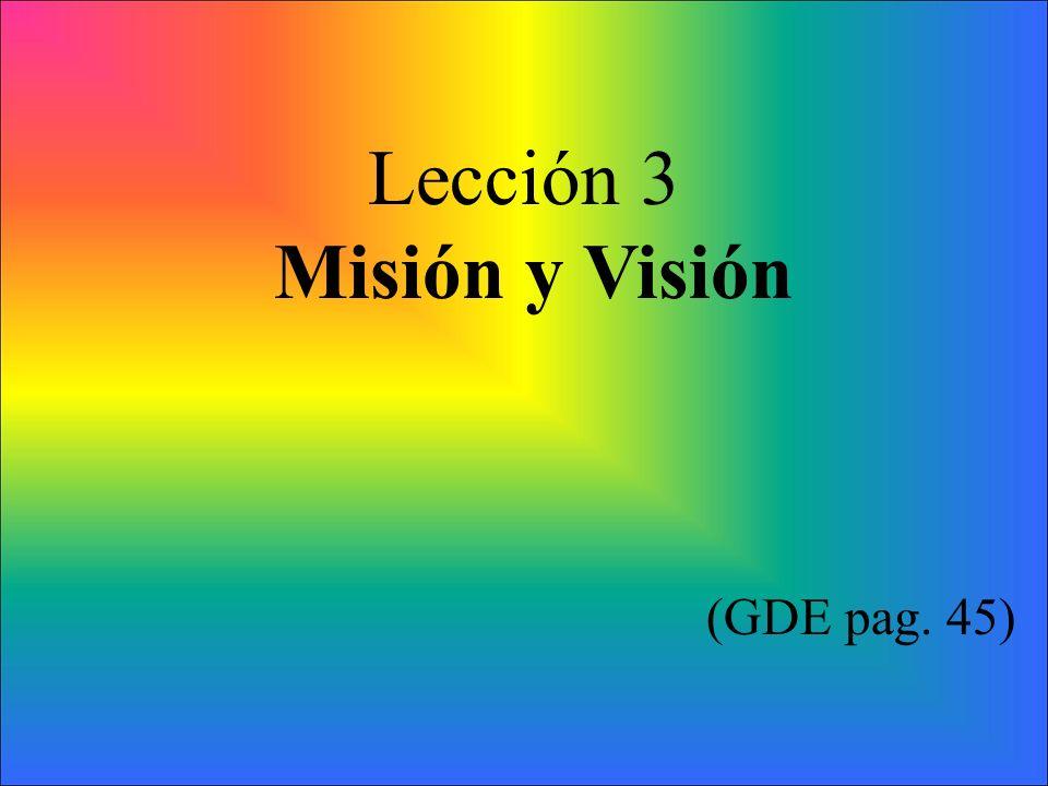 Lección 3 Misión y Visión (GDE pag. 45)