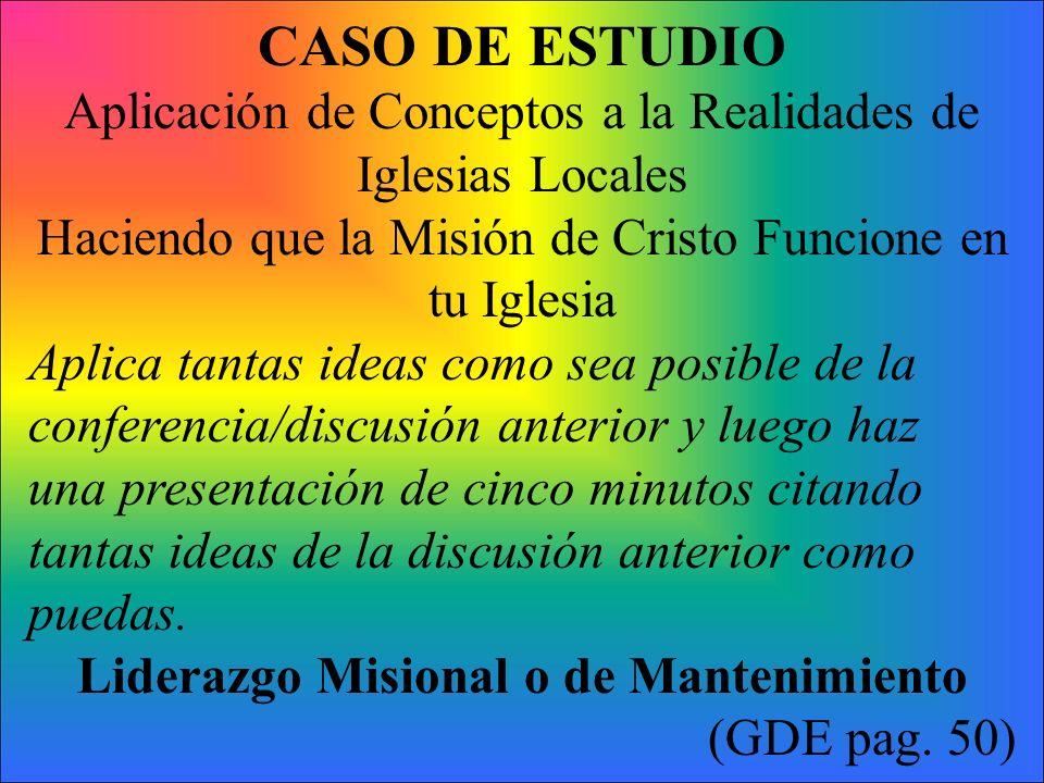 CASO DE ESTUDIO Aplicación de Conceptos a la Realidades de Iglesias Locales Haciendo que la Misión de Cristo Funcione en tu Iglesia Aplica tantas idea