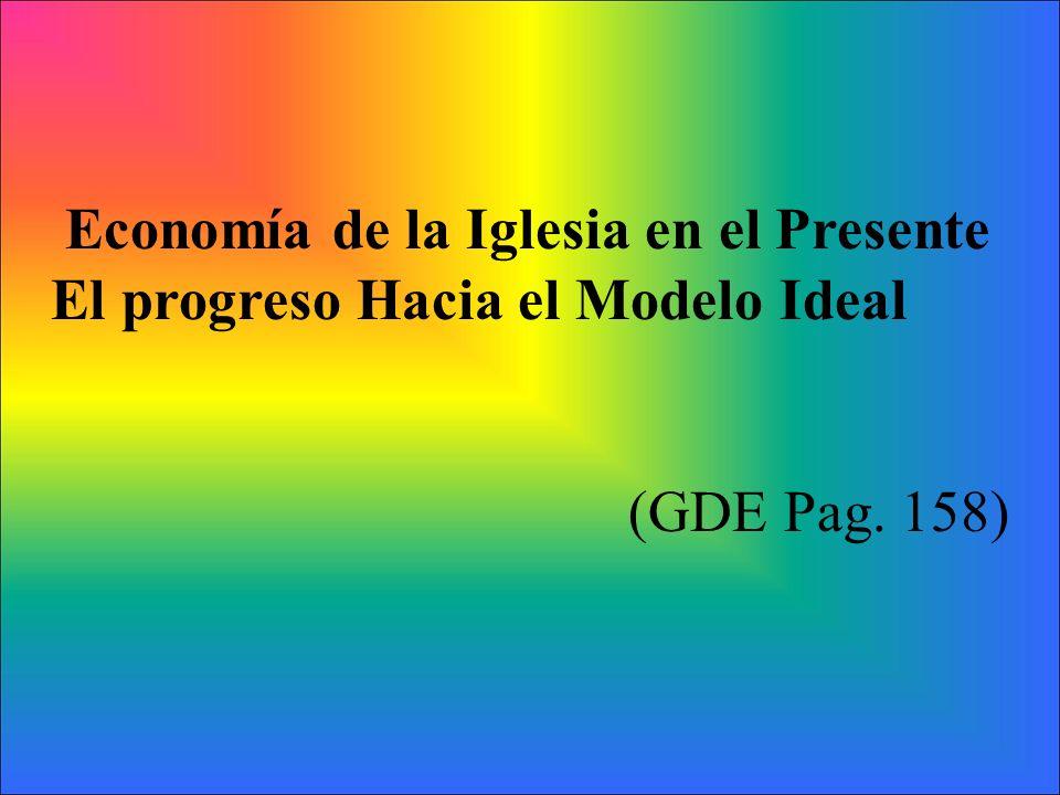Economía de la Iglesia en el Presente El progreso Hacia el Modelo Ideal (GDE Pag. 158)