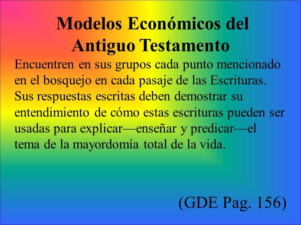 Modelos Económicos del Antiguo Testamento Encuentren en sus grupos cada punto mencionado en el bosquejo en cada pasaje de las Escrituras. Sus respuest