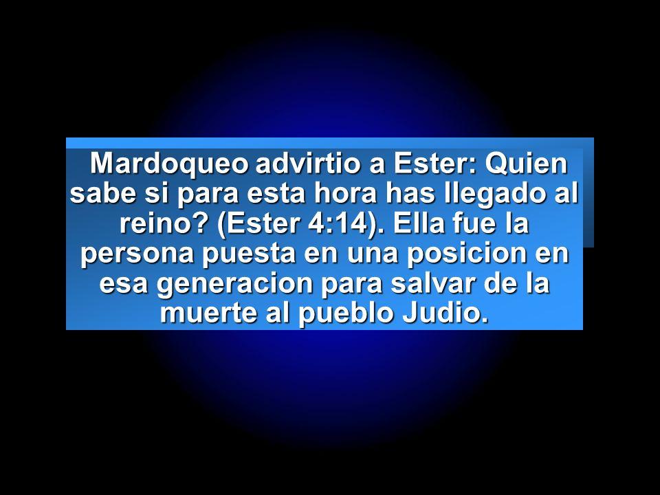 Slide 4 Mardoqueo advirtio a Ester: Quien sabe si para esta hora has llegado al reino? (Ester 4:14). Ella fue la persona puesta en una posicion en esa