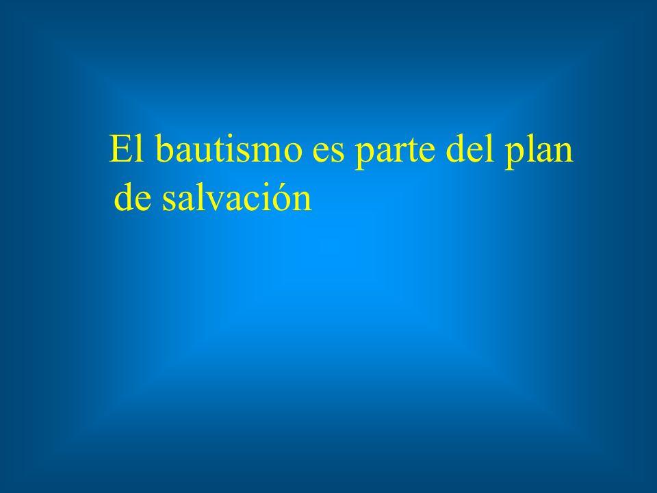 El bautismo es parte del plan de salvación