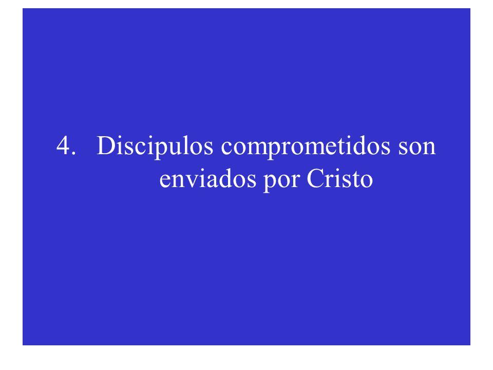 4.Discipulos comprometidos son enviados por Cristo