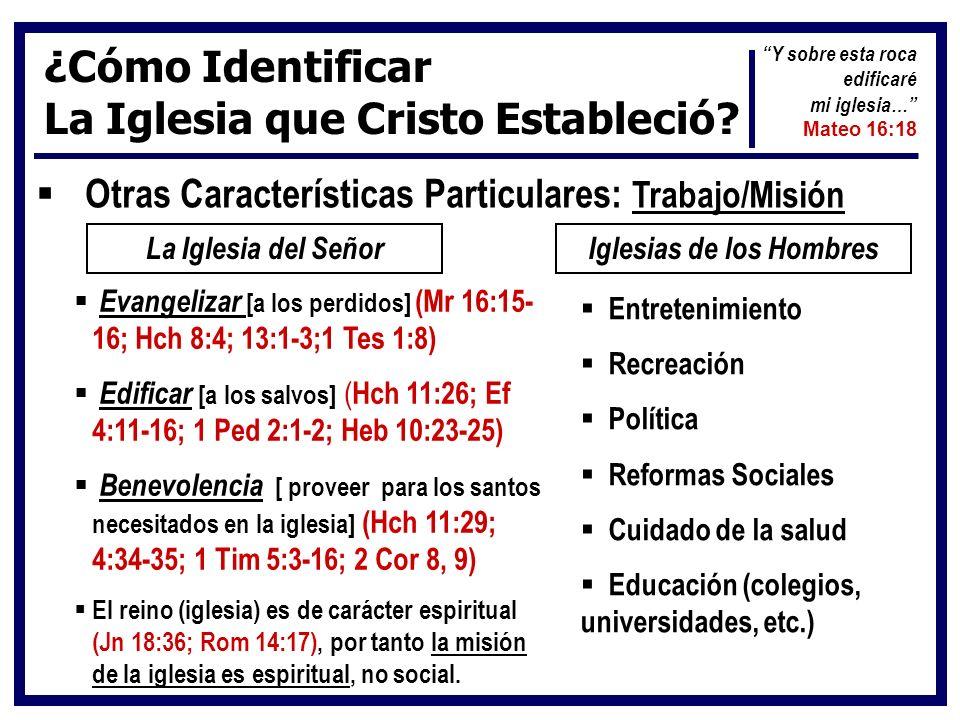 ¿Cómo Identificar La Iglesia que Cristo Estableció? Otras Características Particulares: Trabajo/Misión La Iglesia del SeñorIglesias de los Hombres Eva