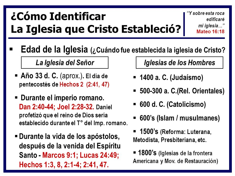 ¿Cómo Identificar La Iglesia que Cristo Estableció? Edad de la Iglesia (¿Cuándo fue establecida la iglesia de Cristo? La Iglesia del SeñorIglesias de