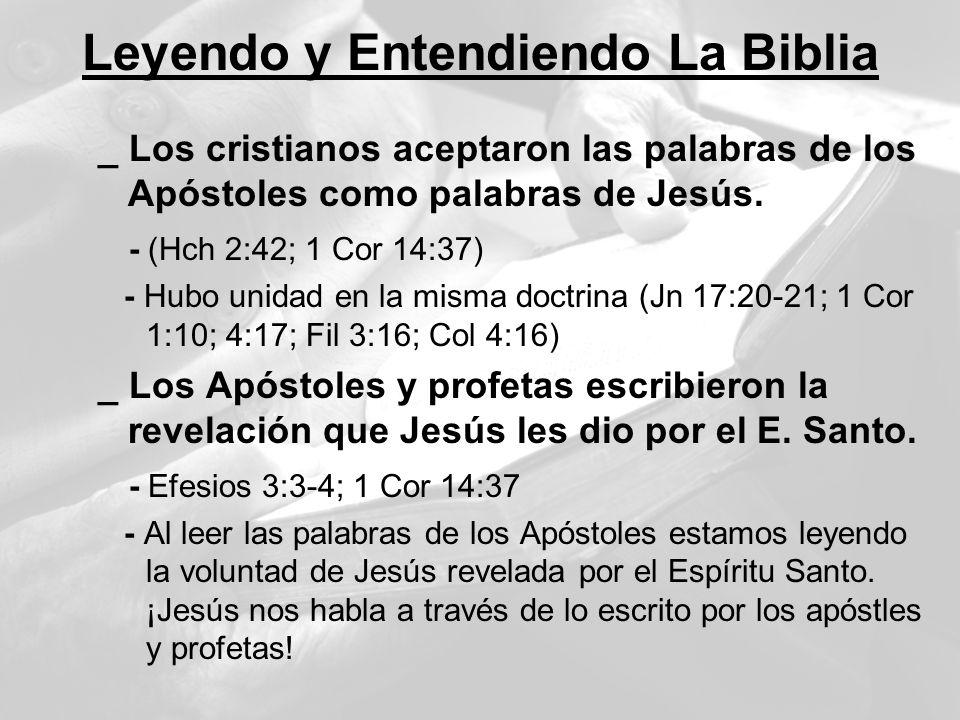 _ Los cristianos aceptaron las palabras de los Apóstoles como palabras de Jesús. - (Hch 2:42; 1 Cor 14:37) - Hubo unidad en la misma doctrina (Jn 17:2