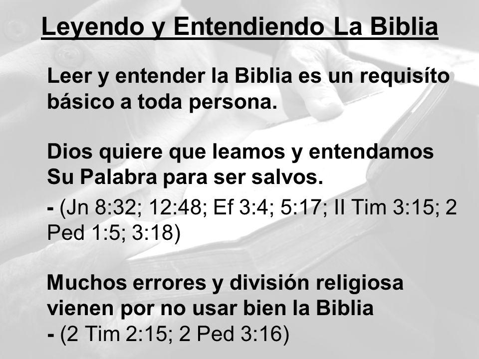em Leyendo y Entendiendo La Biblia Leer y entender la Biblia es un requisíto básico a toda persona. Dios quiere que leamos y entendamos Su Palabra par