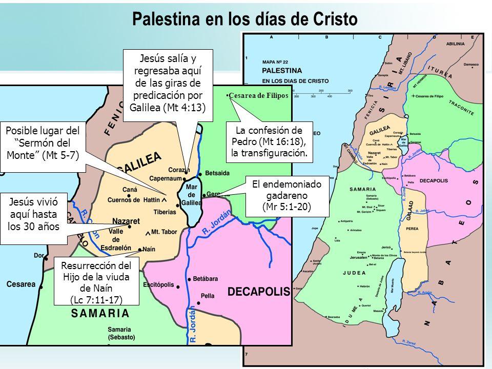 54 Palestina en los días de Cristo Jesús salía y regresaba aquí de las giras de predicación por Galilea (Mt 4:13) Posible lugar del Sermón del Monte (