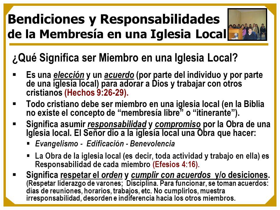 ¿Qué Significa ser Miembro en una Iglesia Local? Es una elección y un acuerdo (por parte del individuo y por parte de una iglesia local) para adorar a
