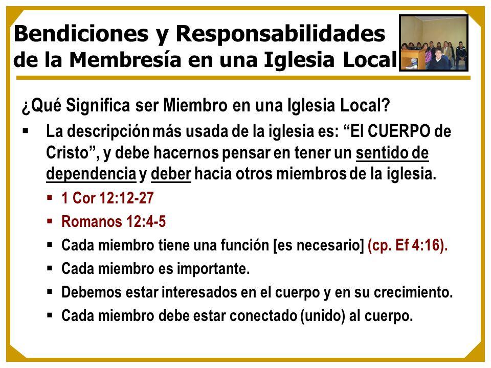 ¿Qué Significa ser Miembro en una Iglesia Local? La descripción más usada de la iglesia es: El CUERPO de Cristo, y debe hacernos pensar en tener un se