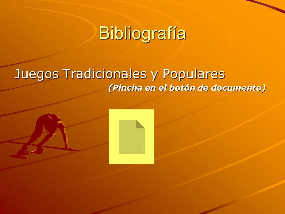 Bibliografía Juegos Tradicionales y Populares (Pincha en el botón de documento)
