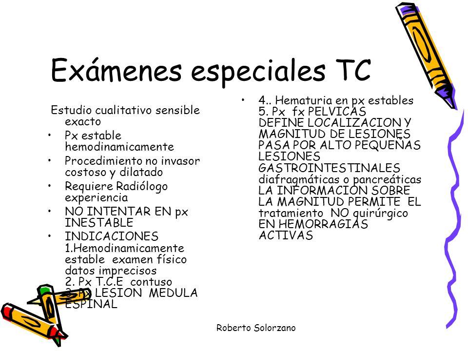 Roberto Solorzano Exámenes especiales TC Estudio cualitativo sensible exacto Px estable hemodinamicamente Procedimiento no invasor costoso y dilatado