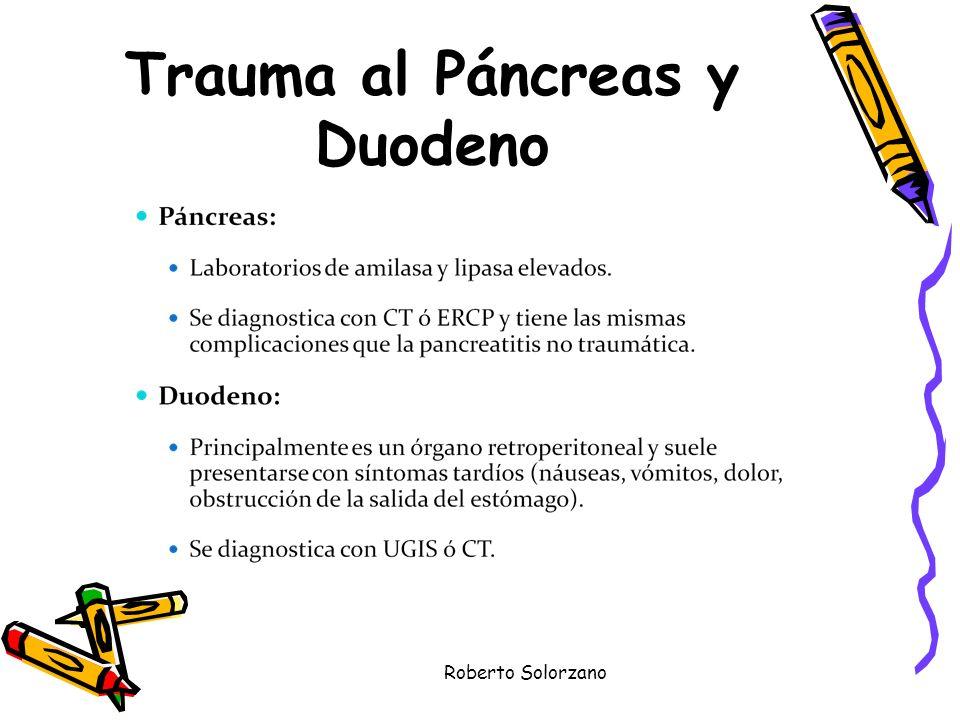 Roberto Solorzano Trauma al Páncreas y Duodeno