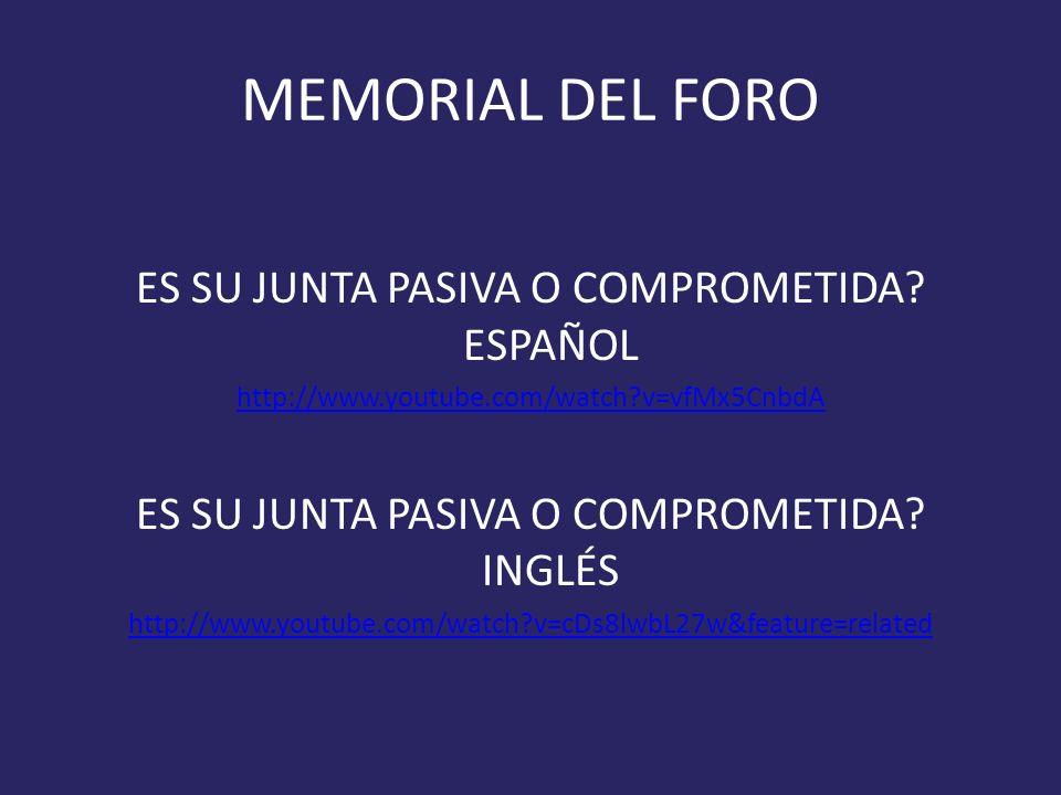 MEMORIAL DEL FORO ES SU JUNTA PASIVA O COMPROMETIDA.