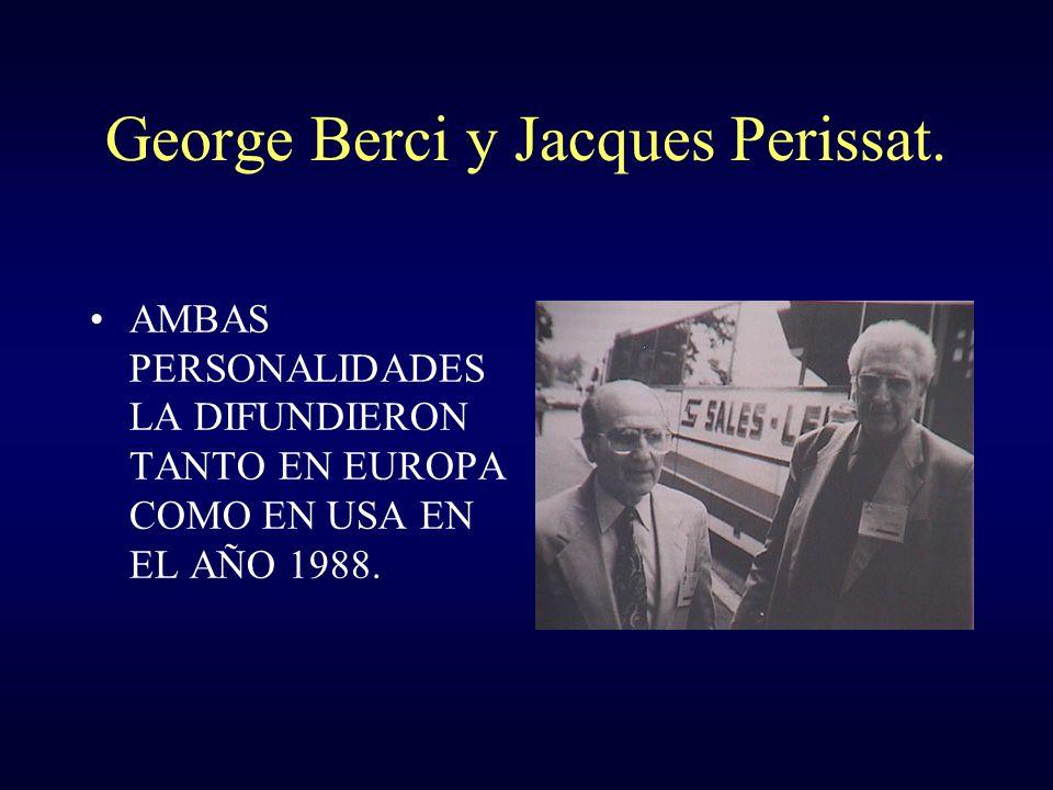 George Berci y Jacques Perissat. AMBAS PERSONALIDADES LA DIFUNDIERON TANTO EN EUROPA COMO EN USA EN EL AÑO 1988.