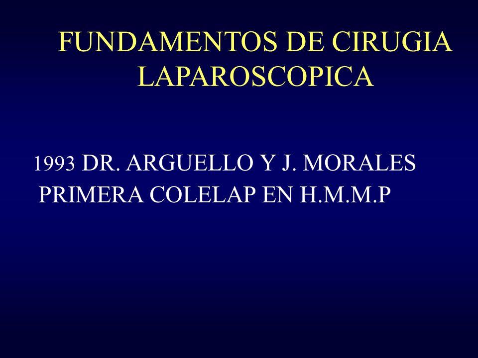 FUNDAMENTOS DE CIRUGIA LAPAROSCOPICA 1993 DR. ARGUELLO Y J. MORALES PRIMERA COLELAP EN H.M.M.P