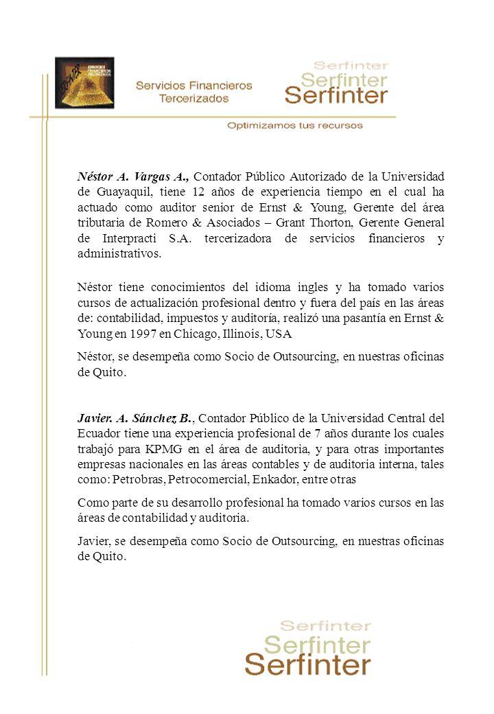 Néstor A. Vargas A., Contador Público Autorizado de la Universidad de Guayaquil, tiene 12 años de experiencia tiempo en el cual ha actuado como audito